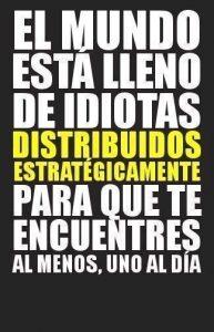 idiotas distribuidos estrategicamente